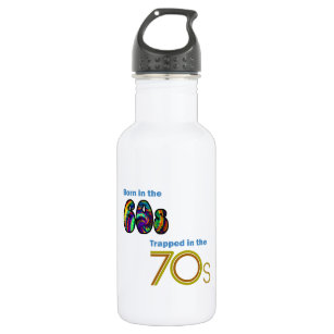 Born in the 60s, Trapped in the 70s Stainless Steel Water Bottle