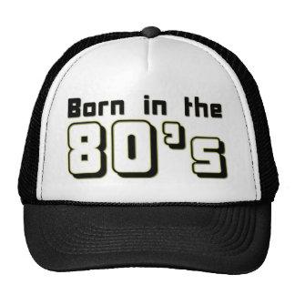 Born in the 80s trucker hats