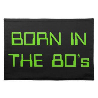 Born In The 80's Placemat