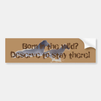 BORN in the WILD? Bumper Sticker