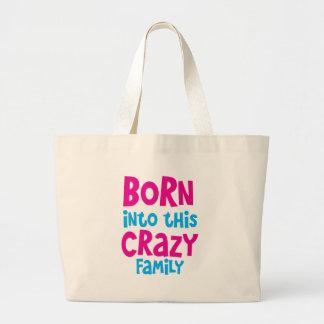 BORN into this CRAZY Family! Canvas Bag
