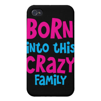 Born into this CRAZY FAMILY! iPhone 4/4S Covers
