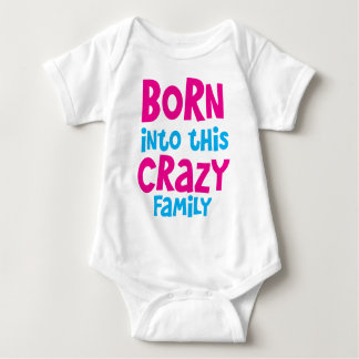 Born into this CRAZY FAMILY! T-shirt