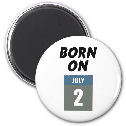 Born on July 2nd 2 Inch Round Magnet