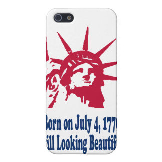 Born on July 4, 1776; Still Looking Beautiful. Covers For iPhone 5