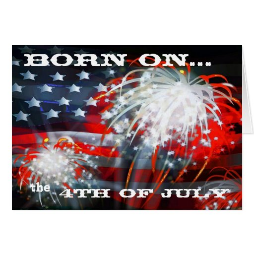 """Born On The 4th Of July Cards """"Born On T..."""