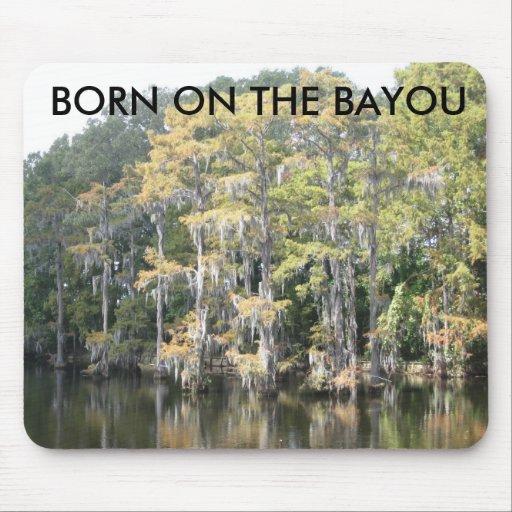 Born On The Bayou Mouse Mats