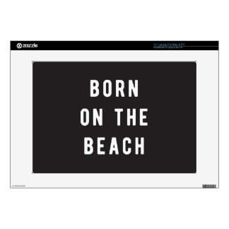 """Born on the beach skin for 15"""" laptop"""