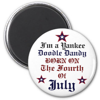 BORN ON THE FOURTH OF JULY BUTTON MAGNET