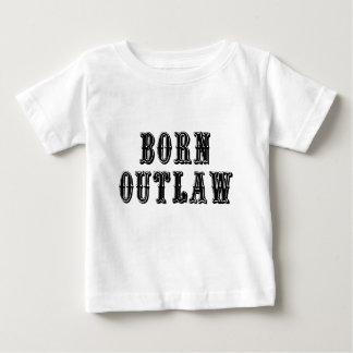 Born Outlaw Baby T-Shirt