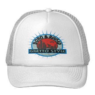 Born & Raised Ghetto Style Trucker Hat