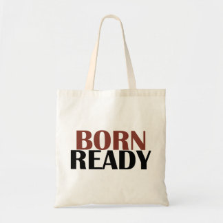 Born ready tote bag