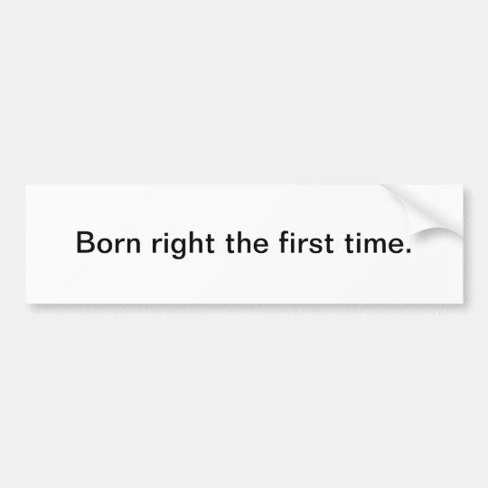 Born right - bumper sticker