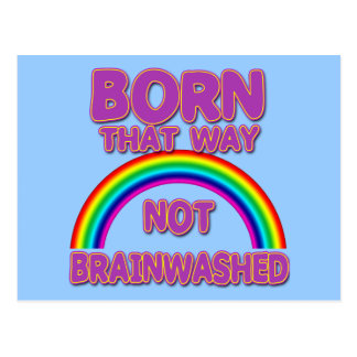 Born That Way, Not Brainwashed Tshirts, Buttons Postcard