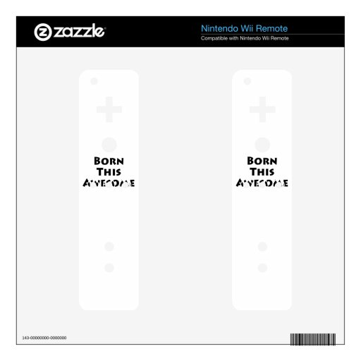 Born This Awesome Wii Remote Skins