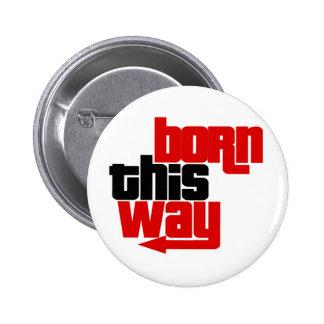 Born this way 2 inch round button