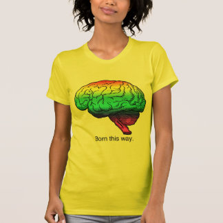 BORN THIS WAY BRAIN T-Shirt