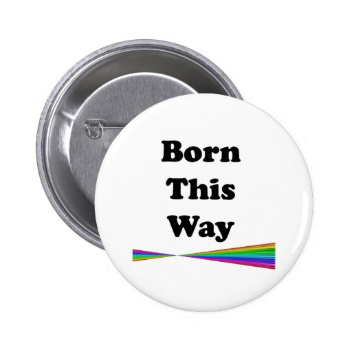 Born This Way Button