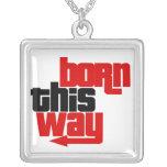 Born this way custom jewelry