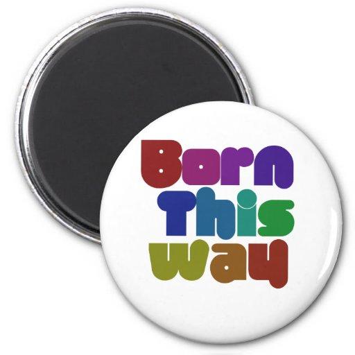 Born this way fridge magnets