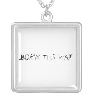 Born This Way Necklace