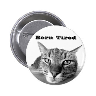 Born Tired Button