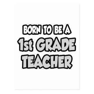 Born To Be A 1st Grade Teacher Postcard