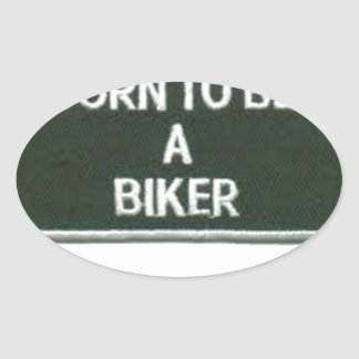 born to be a biker oval sticker