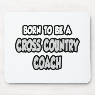 Born To Be A Cross Country Coach Mousepads