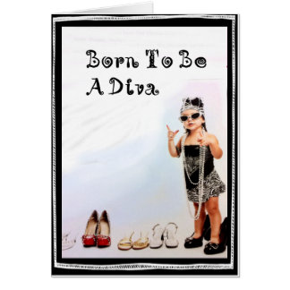 Born To Be A Diva Card