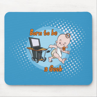 Born to be a Geek Mouse Pad