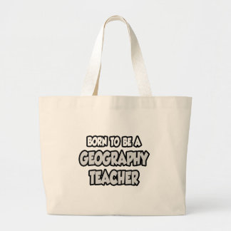 Born To Be A Geography Teacher Large Tote Bag