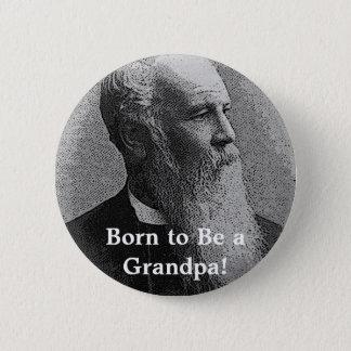 Born to Be a Grandpa! Gear Pinback Button