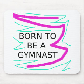 Born to be a Gymnast Mouse Pad
