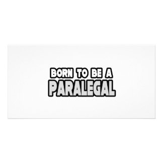 Born To Be a Paralegal Photo Greeting Card