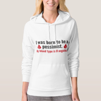 Born To Be A Pessimist Hoodie