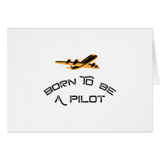 Born To Be A Pilot Airplanes Gift Men Women Card