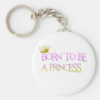 BORN TO BE A PRINCESS KEYCHAIN