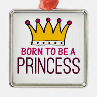Born to be a Princess Metal Ornament