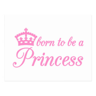 Born to be a princess, text design with pink crown postcard