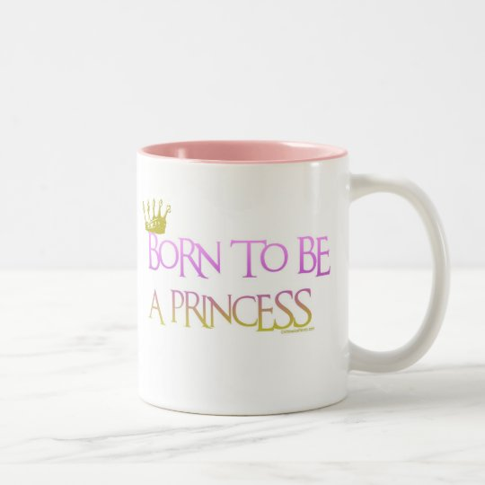 BORN TO BE A PRINCESS Two-Tone COFFEE MUG