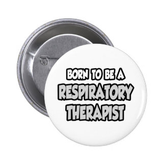 Born To Be A Respiratory Therapist Pinback Button