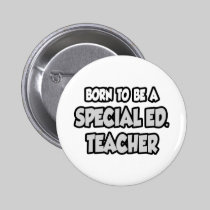 Born To Be A Special Ed. Teacher Buttons