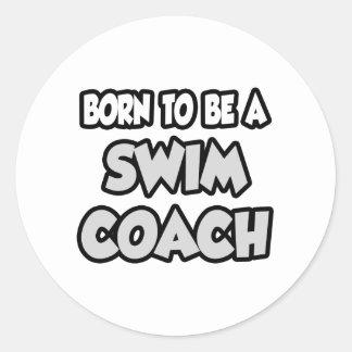 Born To Be A Swim Coach Classic Round Sticker
