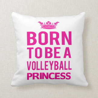 Born To Be A Volleyball Princess Pillow
