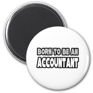 Born To Be An Accountant 2 Inch Round Magnet