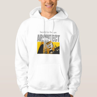 Born to be an Architect Hoodie