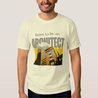 Born to be an Architect T-Shirt