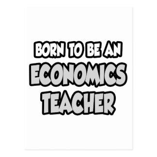 Born To Be An Economics Teacher Postcard