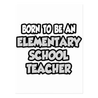 Born To Be An Elementary School Teacher Post Card